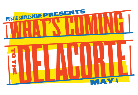 Public Shakespeare Presents: What's Coming to The Delacorte